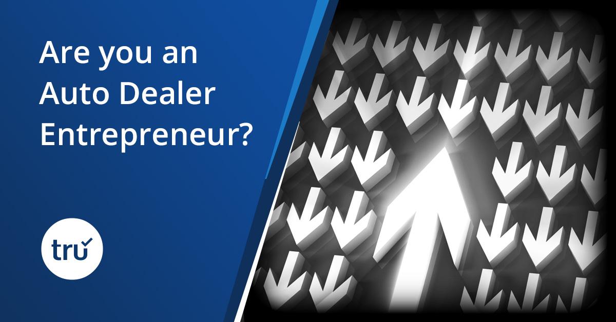 Are you an Auto Dealer Entrepreneur?